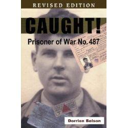 Caught! Prisoner of War No, 487 by Dorrien Belson, 9781434366542.