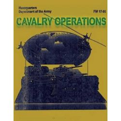 Cavalry Operations (FM 17-95) by Department of the Army, 9781481107723.