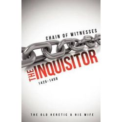Chain of Witnesses - The Inquisitor by The Old Heretic, 9781622305360.