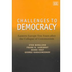 Challenges to Democracy : Eastern Europe Ten Years after the Collapse of Communism by S. Berglund, 9781840642933.