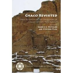 Chaco Revisited, New Research on the Prehistory of Chaco Canyon, New Mexico by Carrie C Heitman, 9780816534128.