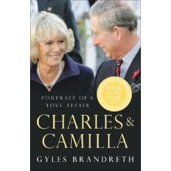 Charles and Camilla by Gyles Brandreth, 9780099490876.