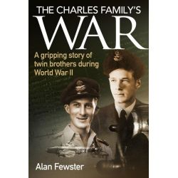 Charles Family's War, A Gripping Story of Twin Brothers During World War II by Alan Fewster, 9781925275285.