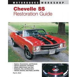 Chevelle SS Restoration Guide 1965-1972, Motorbooks Workshop by Paul A. Hurd, 9780879385699.