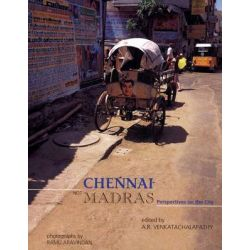 Chennai Not Madras, Perspective on the City by A. R. Venkatachalapathy, 9788185026749.