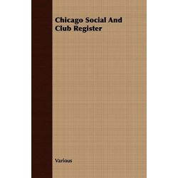 Chicago Social and Club Register by Various, 9781409797654.