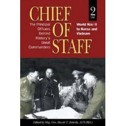 Chief of Staff, World War II to Korea and Vietnam v. 2 by David T. Zabecki, 9781591149910.