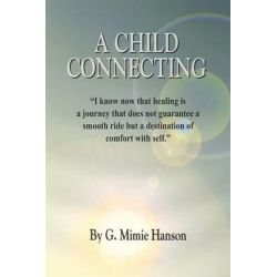 Child Connecting by G Mimie Hanson, 9781414064970.