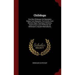 Chilidugu, Sive Res Chilenses Vel Descriptio Status Tum Naturalis, Tum Civilis, Cum Moralis Regni Populique Chilensis, I