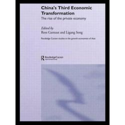 China's Third Economic Transformation, The Rise of the Private Economy by Ross Garnaut, 9780415405881.