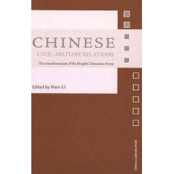 Chinese Civil-Military Relations, Asian Security Studies by Nan Li, 9780415379328.