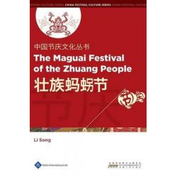 Chinese Festival Culture Series - The Maguai Festival of the Zhuang People, Chinese Festival Culture by Li Song, 9781844644247.