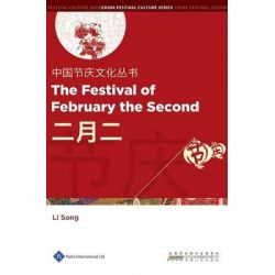 Chinese Festival Culture Series - The Festival of February the Second, Chinese Festival Culture by Li Song, 9781844644186.