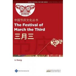Chinese Festival Culture Series - The Festival of March the Third, Chinese Festival Culture Series by Li Song, 9781844644209.