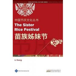 Chinese Festival Culture Series - The Sister Rice Festival, Chinese Festival Culture by Li Song, 9781844644308.