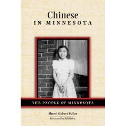 Chinese in Minnesota, People of Minnesota by Sherri Gebert Fuller, 9780873514705.