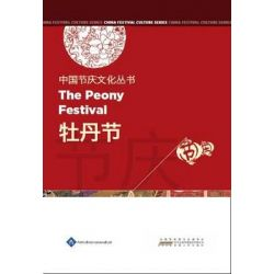 Chinese Festival Culture Series - The Peony Festival, Chinese Festival Culture Series by Li Song, 9781844644261.