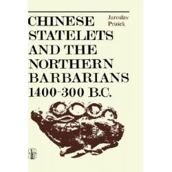 Chinese Statelets and the Northern Barbarians in the Period 1400-300 BC by J. Prusek, 9789027702258.
