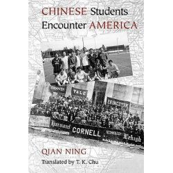 Chinese Students Encounter America by Qian Ning, 9780295981819.