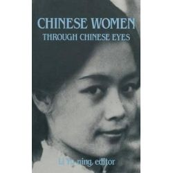 Chinese Women Through Chinese Eyes by Li Yu-ning, 9780873325967.