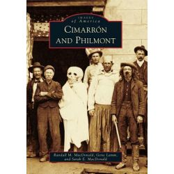 Cimarron and Philmont, Images of America (Arcadia Publishing) by Randall M MacDonald, 9780738595276.