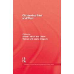 Citizenship, East and West, Publication of the Graduate Institute of International Studies, Geneva Ser. by Andre Liebich, 9780710304919.