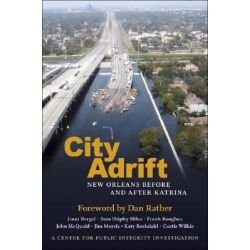 City Adrift, New Orleans Before and After Katrina by Jenni Bergal, 9780807132845.