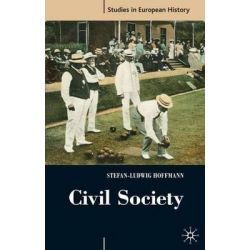 Civil Society, 1750-1914 by Stefan-Ludwig Hoffman, 9781403994622.