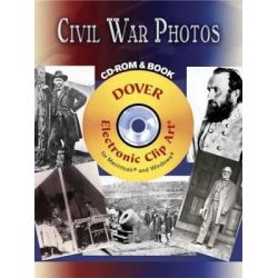 Civil War Photos, Dover Electronic Clip Art by Carol Belanger Grafton, 9780486997681.