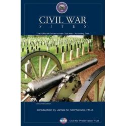 Civil War Sites, The Official Guide to the Civil War Discovery Trail by Civil War Preservation Trust, 9780762744350.