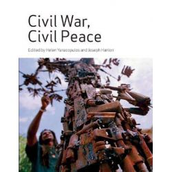 Civil War, Civil Peace, Global and Comparative Studies by Helen Yanacopulos, 9780896802490.