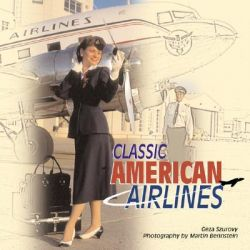 Classic American Airlines, Motorbooks Classics by Geza Szurovy, 9780760316566.