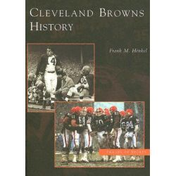 Cleveland Browns History, Images of Sports by Frank M Henkel, 9780738534282.