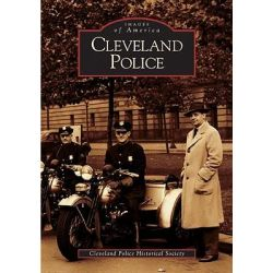 Cleveland Police, Images of America (Arcadia Publishing) by Cleveland Police Historical Society, 9780738533704.