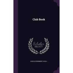 Club Book by Good Government Club a, 9781343020047.