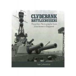 Clydebank Battlecruisers, Forgotten Photographs from John Brown's Shipyard by Ian Johnston, 9781848321137.