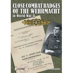 Close Combat Badges of the Wehrmacht in World War II by Rolf Michaelis, 9780764342585.