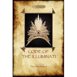 Code of the Illuminati by Abb Augustin Barruel, 9781908388803.