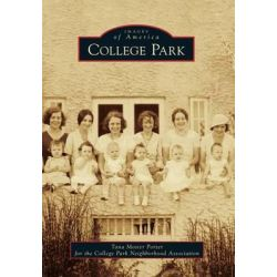 College Park, Images of America by Tana Mosier Porter for the College Park Neighborhood Association, 9781467113359.