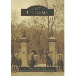 Columbia, Images of America by Valerie Battle Kienzle, 9781467113007.