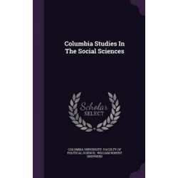 Columbia Studies in the Social Sciences by Columbia University Faculty of Politica, 9781342536464.