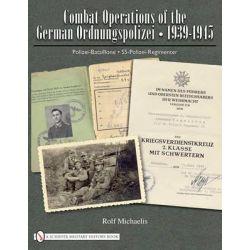 Combat Operations of the German Ordnungspolizei, 1939-1945, Polizei-Bataillone - SS-Polizei-Regimenter by Rolf Michaelis, 9780764336591.