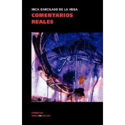 Comentarios Reales, Memoria by El Inca Garcilaso De La Inca Garcilaso De La Vega, 9788496428706.