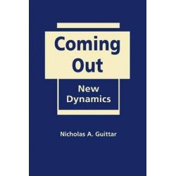 Coming Out, New Dynamics by Nicholas A. Guittar, 9781626370432.