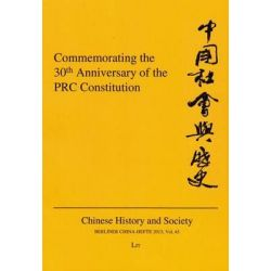 Commemorating the 30th Anniversary of the PRC Constitution, Chinese History and Society / Berliner China-Hefte by Katja Levy, 9783643906335.