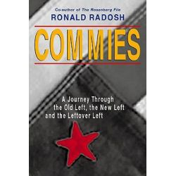 Commies, A Journey Through the Old Left, the New Left and the Leftover Left by Ronald Radosh, 9781893554054.