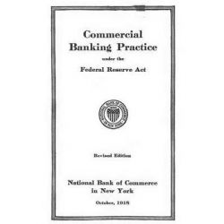 Commercial Banking Practice Under the Federal Reserve ACT by National Bank of Commerce in New York, 9781499281491.
