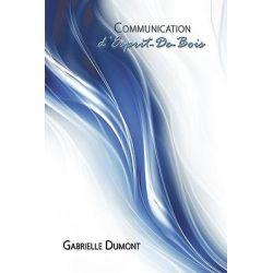 Communication D'esprit-de-bois by Gabrielle Dumont, 9781434397713.