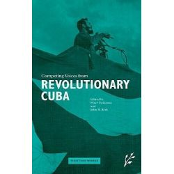 Competing Voices from Revolutionary Cuba, Fighting Words by John M. Kirk, 9781846450235.