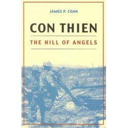 Con Thien, The Hill of Angels by James P. Coan, 9780817354459.